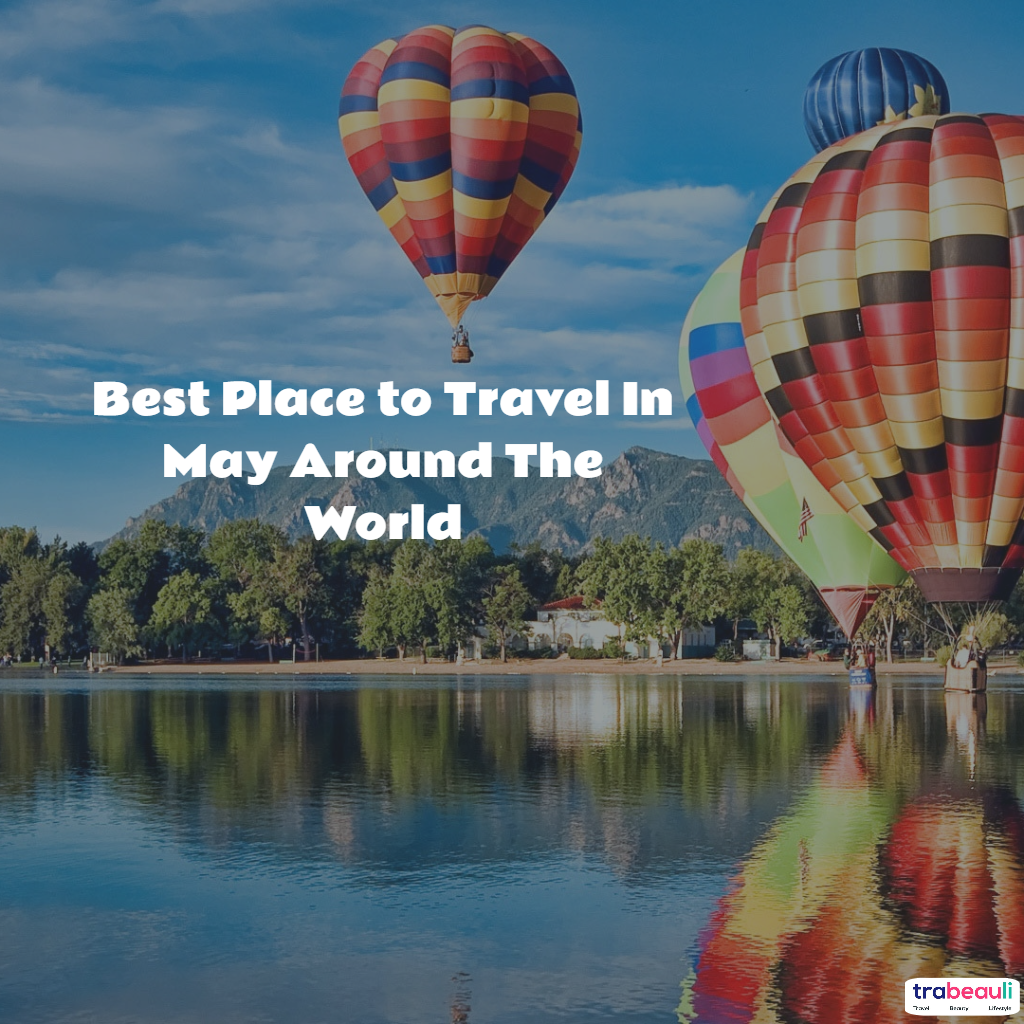 Top 6 best places to travel in the world may 2017 trabeauli for Best vacation spots around the world