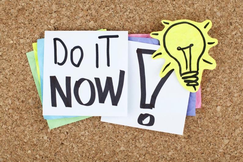Do it now not later