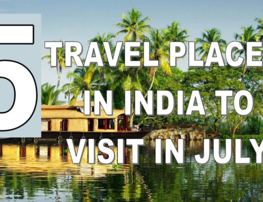 Best Places to Visit in July